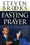 Fasting & Prayer: God's Nuclear Power