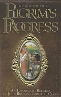 The New Amplified Pilgrim's Progress: An Unabridged Re-Telling of John Bunyan's Immortal Classic