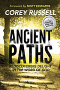 Ancient Paths Rediscovering Delight in the Word of God