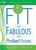 40 Days to Fit and Fabulous: With Praise Moves [With DVD]