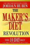 Makers Diet Revolution The 10 Day Diet to Lose Weight & Detoxify Your Body Mind & Spirit
