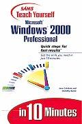 Sams Teach Yourself Microsoft Windows 2000 Professional in 10 Minutes