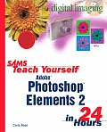 Sams Teach Yourself Photoshop Elements 2 in 24 Hours