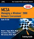 MCSA Training Guide (70-218): Managing a Windows 2000 Network Environment