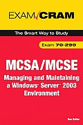 MCSA/MCSE 70-290 Exam Cram: Managing and Maintaining a Windows Server® 2003 Environment