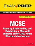 MCSE 70-294 Exam Prep: Planning, Implementing, and Maintaining a Microsoft Windows Server 2003 Active Directory Infrastructure