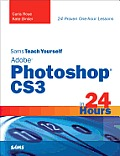 Sams Teach Yourself Adobe Photoshop Cs3 in 24 Hours