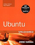 Ubuntu Unleashed 2008 Edition: Covering 8.04 and 8.10