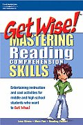 Get Wise! Mastering Reading Comprehension Skills (Get Wise Mastering Reading Comprehension Skills)