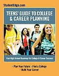 Teens Guide to College & Career Planning Your High School Roadmap for College & Career Success