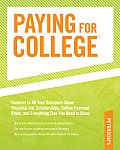 Paying for College: Answers to All Your Questions about Financial Aid, Scholarships, Tuition Payment Plans, and Everything Else You Need t (Peterson's Paying for College: Answers to All Your Questions