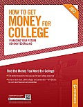 How to Get Money for College Financing Your Future Beyond Federal Aid 2011