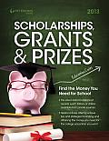 Scholarships, Grants & Prizes 2013 (Peterson's Scholarships, Grants & Prizes)