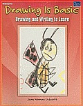 Drawing Is Basic, Kindergarten: Drawing and Writing to Learn
