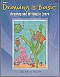 Drawing Is Basic, Grade 6: Drawing and Writing to Learn