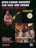 Funkifying the Clave: Afro-Cuban Grooves for Bass and Drums, Book & CD