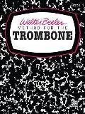Walter Beeler Method for the Trombone (Walter Beeler Series for Brass Instruments)
