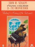 John W. Schaum Piano Course: D: The Orange Book