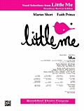 Little Me (Vocal Selections): Piano/Vocal (Broadway Revival Edition)
