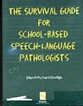 Survival Guide for School-Based Speech-Language Pathologists