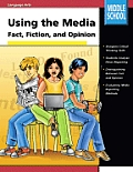 Using the Media Fact Fiction & Opinion Grades 6 8