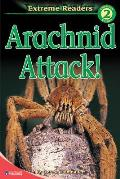 Arachnid Attack! (Extreme Readers: Level 2) Cover