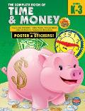 The Complete Book of Time & Money, Grades K-3 [With Sticker(s) and Poster]