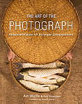 Art of the Photograph Essential Habits for Stronger Compositions