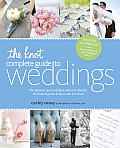 The Knot Complete Guide to Weddings: The Ultimate Source of Ideas, Advice & Relief for the Bride & Groom & Those Who Love Them