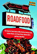 Roadfood: The Coast-To-Coast Guide to 900 of the Best Barbecue Joints, Lobster Shacks, Ice Cream Parlors, Highway Diners, and Mu
