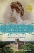 Lady Almina and the Real Downton Abbey: The Lost Legacy of Highclere Castle Cover