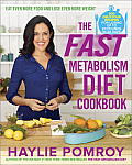 Fast Metabolism Diet Cookbook Eat Even More Food & Lose Even More Weight