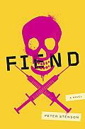 Fiend A Novel