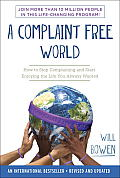Complaint Free World How to Stop Complaining & Start Enjoying the Life You Always Wanted