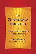 Shambhala Principle Discovering Humanitys Hidden Treasure