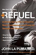 Refuel A 24 Day No Nonsense Eating Plan to Boost Testosterone & Supercharge Sex