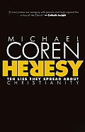 Heresy: Ten Lies They Spread about Christianity Cover