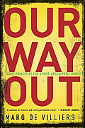 Our Way Out: First Principles for a Post-Apocalyptic World Cover