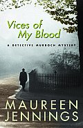 Vices of My Blood A Detective Murdoch Mystery