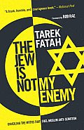 The Jew Is Not My Enemy: Unveiling the Myths That Fuel Muslim Anti-Semitism Cover