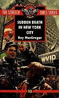 Screech Owls #13: Sudden Death in New York City