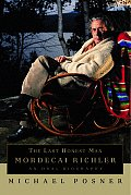 Last Honest Man Mordecai Richler An Oral Biography