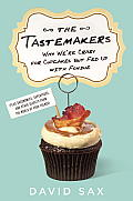 Tastemakers Why Were Crazy for Cupcakes But Fed Up With Fondue
