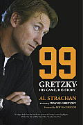 99 Gretzky His Game His Story