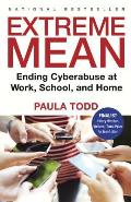 Extreme Mean: Ending Cyberabuse at Work, School, and Home