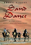 Sand Dance By Camel Across Arabias Gr