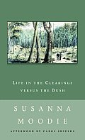 Life in the Clearings Versus the Bush (New Canadian Library)