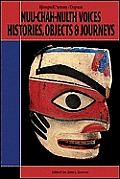 Nuu-Chah-Nulth: Voices, History, Objects and Journeys