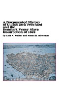 A Documented History Of Gullah Jack Pritchard & The Denmark Vesey Slave Insurrection Of 1822 by Lois A. Walker