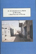 An Anthropological Study of Raigarh, a Sikh Village in Punjab